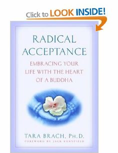 Radical Acceptance: Embracing Your Life with the Heart of a Buddha: Tara Brach: Books