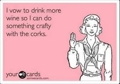 Laughing cos I just pinned something about cork crafts, and thought....gee, I'd need to drink a LOT of wine for that!