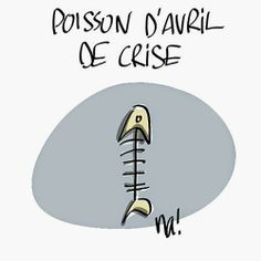 Crisis April's fool fish http://www.frenchtoday.com/blog/poisson-davril-aprils-fool-in-france