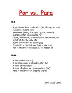 Para POR Approximate time or duration (for, during, in, per) Manner or means (by) Movement (along, th. Useful Spanish Phrases, Spanish Help, Spanish Notes, Learning Spanish For Kids, Spanish Lessons For Kids, Learn To Speak Spanish, Learn Spanish Online, Spanish Basics, Study Spanish