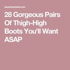 28 Gorgeous Pairs Of Thigh-High Boots You'll Want ASAP