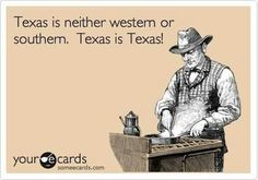 Texas is neither western or southern. Texas is Texas. Though, arguably, there are hints of both. Hints, mind you. Only In Texas, Republic Of Texas, Texas Forever, Loving Texas, Texas Pride, Texas History, Texas Homes, Texas Hill Country, Down South