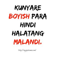 57 Ideas funny quotes for boyfriend humor hilarious Tagalog Quotes Patama, Tagalog Quotes Hugot Funny, Memes Tagalog, Hugot Lines Tagalog Funny, Filipino Quotes, Pinoy Quotes, Tagalog Love Quotes, Best Funny Jokes, Funny Jokes To Tell