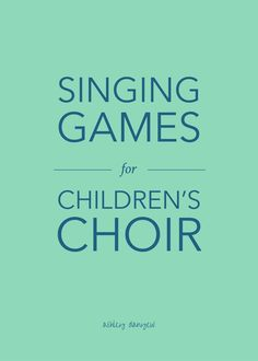 15 Singing Games for Children's Choir