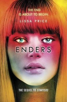 Enders by Lissa Price | Starters and Enders, BK#2 | Publisher: Delacorte Books for Young Readers | Publication Date: January 7, 2014 | www.lissaprice.com | #YA Science Fiction