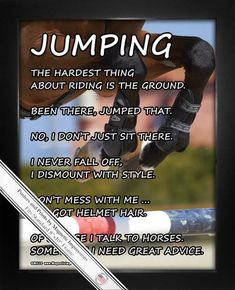 """""""The hardest thing about riding is the ground."""" Horseback Jumping Poster Print features funny equestrian quotes with a horse in midair, making this the perfect gift for jumpers. Motivate your rider wi Equestrian Quotes, Equestrian Problems, Equestrian Outfits, Equestrian Style, Horse Riding Quotes, Horse Quotes, Horse Jumping Quotes, Equine Quotes, Jumping Horses"""