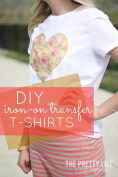 DIY TUTORIAL: Several DIY Iron transfer  T-shirt ideas. Super cute!