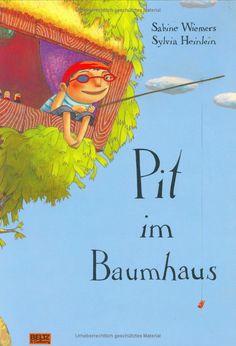 Pit im Baumhaus: Vierfarbiges Bilderbuch Beltz & Gelberg: Amazon.de: Sabine Wiemers, Sylvia Heinlein: Bücher