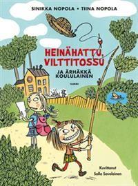 http://www.adlibris.com/fi/product.aspx?isbn=9513173593 | Nimeke: Heinähattu, Vilttitossu ja ärhäkkä koululainen - Tekijä: Sinikka Nopola, Tiina Nopola - ISBN: 9513173593 - Hinta: 17,60 €