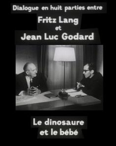 """The Dinosaur and the Baby: a video conversation between Fritz Lang and Jean-Luc Godard. """"The Dinosaur and the Baby, with its black and white appearance and intercuts of both Godard's and Lang's work, reveals itself like a treasure, displaying the insights of two influential directors and, even more, their personalities. If not for some, then definitely for the cinéaste."""""""
