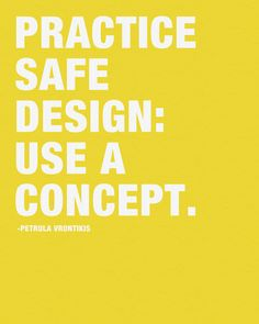 betype: Practice Safe Design: Use a Concept by Kimsey PriceMore prints here.Submitted by selecttype