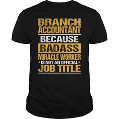 Awesome Tee For Branch Accountant T Shirts, Hoodies. Check price ==► https://www.sunfrog.com/LifeStyle/Awesome-Tee-For-Branch-Accountant-139315303-Black-Guys.html?41382