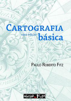 FITZ, Paulo Roberto. Cartografia básica: nova edição. São Paulo: Oficina de Textos, 2012. 143 p. Inclui bibliografia; il.; 24cm. ISBN 9788586238765.  Palavras-chave: CARTOGRAFIA; FOTOGRAMETRIA AEREA.  CDU 528.91 / F548c / 2012