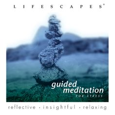 Lifescapes - Guided Meditation For Stress - Billy McLaughlin