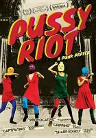 The bad asses. Pussy Riot.