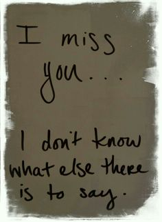 I miss you. I thought i could live without you But... I didn't realize how much I missed you until I saw you standing somewhere that wasn't by me