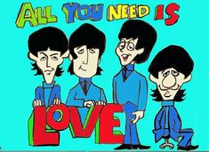 John Lennon Paul Mccartney, Hippie Man, The Fab Four, Ringo Starr, Consumerism, All You Need Is Love, Consciousness, Live Life, The Beatles