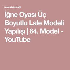 İğne Oyası Üç Boyutlu Lale Modeli Yapılışı | 64. Model - YouTube Model, Youtube, Scale Model, Models, Youtubers, Template, Youtube Movies, Pattern
