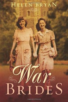 War Brides by Helen Bryan. $8.76. Publication: June 12, 2012. Save 41%!