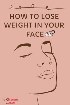 How To Lose Weight in Your Face Reduce Face Fat, Lose Weight In Your Face, Lose Fat Fast, Fat To Fit, Weight Gain, Weight Loss, Natural Fat Burners, Facial Exercises, Face Yoga