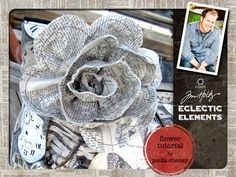 Very good tutorial on how to make fabric flowers. Eclectic Elements by Tim Holtz for Coats - Designer Profile & Fabric Flower