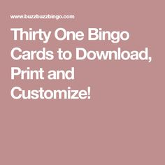 Thirty One Bingo Cards to Download, Print and Customize!