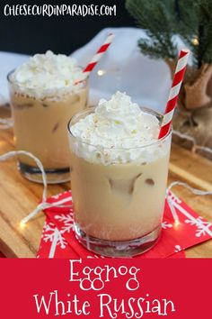 Eggnog White Russians are a creamy and rich holiday cocktail that is perfect for a party.  Coffee liqueur, vodka, and creamy eggnog. Topped with cinnamon and whipped cream for a delicious holiday drink. #ChristmasSweetsWeek #Eggnog #Drinks