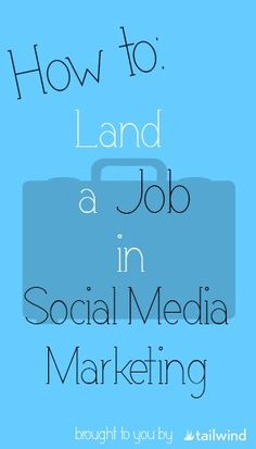 How to Land a Social Media Marketing Job | Tailwind Blog: Pinterest Analytics and Marketing Tips, Pinterest News - http://Tailwindapp.com