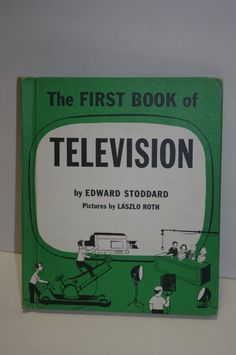 The FIRST BOOK of TELEVISION1955by Edward by JunkinForJoyBooks, $14.90