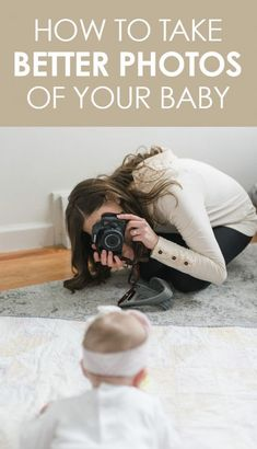 How to Take Better Photos of your Baby | baby photography | Crazy Together blog