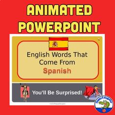 English Words That Come From Spanish. Use word origins to build vocabulary. Notes about Spanish pronunciation makes this useful for an introduction to a Spanish class, too. Animated graphics and sounds will entertain students. It is fun to study etymology! Also works great to supplement reading shor...