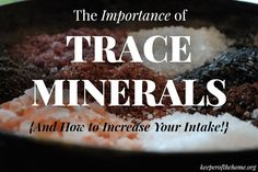 How do you make sure that you and your family are getting enough trace minerals in your diet?
