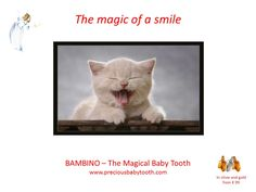The magic of a smile BAMBINO - The Magical Baby Tooth www.preciousbabytooth.com #Magic #Smile #Bambino #MagicalBabyTooth #Kitty #Jewellery #Pendant