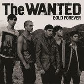 Gold Forever – Single – The Wanted - With an eye toward reinventing the boy band sound, the Wanted formed in 2009, nearly 10 years after groups like N 'Sync and the Backstreet Boys hit their commercial peak. Like those two groups, the Wanted was assembled through a series of auditions.