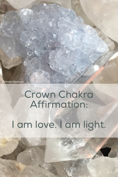 Crown Chakra Affirmation; I am love. I am light.
