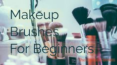 Makeup Brushes For Beginners,Selecting the correct makeup color and formula for your skin is very important.Here are some of the basic brushes for Applying Makeup.
