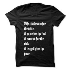 Life is a dream for the wise A game for the fool A come T Shirt, Hoodie, Sweatshirt