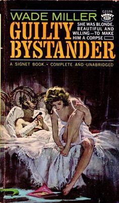 Guilty Bystander by Wade Miller. Cover art by Mitchell Hooks ? Pulp Magazine, Magazine Art, Thriller Novels, Pulp Fiction Book, Estilo Pin Up, Vintage Book Covers, Up Book, Book Cover Art, Pulp Art