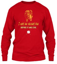 I Was An Indians Fan Before It Was Cool Red Long Sleeve T-Shirt Front