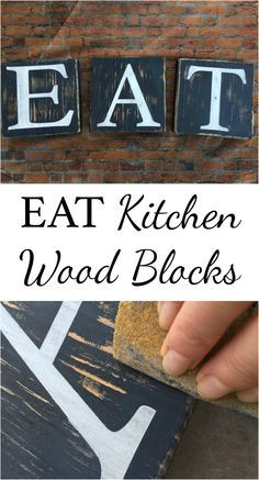 Make own set of EAT Kitchen Wood Blocks. Super easy, cute and cheap...perfect for the thrifty decorator.