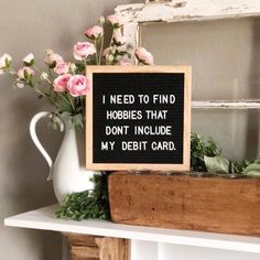Saturdays are for doing hobbies and spending money. Change our minds : . Word Board, Quote Board, Message Board, Great Quotes, Me Quotes, Funny Quotes, Inspirational Quotes, Wisdom Quotes, Quotes Quotes