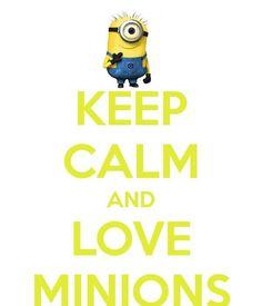 Keep Calm and Love minions