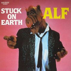 ...we thought an alien eating cats was funny? ALF