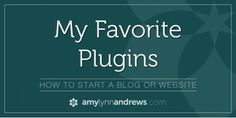 favorite plugins from Amy.   Great blog with lots of info about blogging