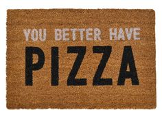 Warn your guests that they shouldn't even think about knocking unless they have a pizza in hand.