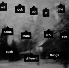 We look up at the same stars and see such different things. Poetry Quotes, Words Quotes, Life Quotes, Sayings, Qoutes, Tumblr Quotes, Words Worth, Movie Quotes, Writing Prompts