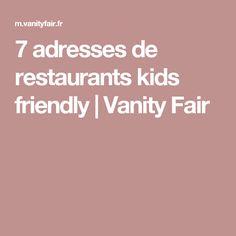 7 adresses de restaurants kids friendly | Vanity Fair