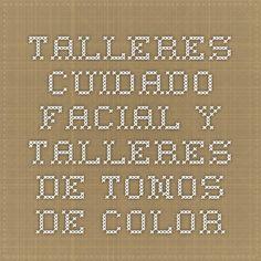 Talleres Cuidado Facial y Talleres de Tonos de Color en Madrid esteticaser..., todos tus anuncios en: peluquería masajes maquillaje profesional depilación láser masajes deportivos masajes terapéuticos extensiones de pelo personal shopper manicura estética maquillaje