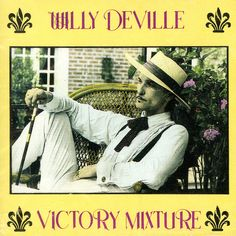 Willy DeVille: Victory Mixture