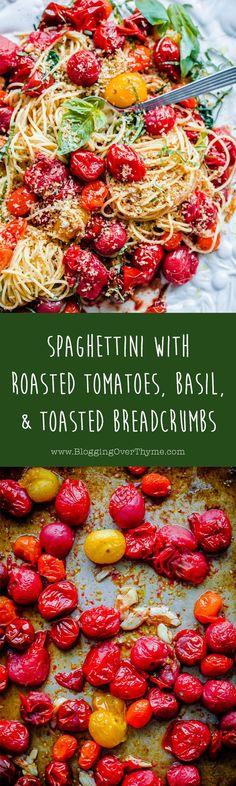 Spaghettini with Roasted Tomatoes, Basil, and Crispy Breadcrumbs